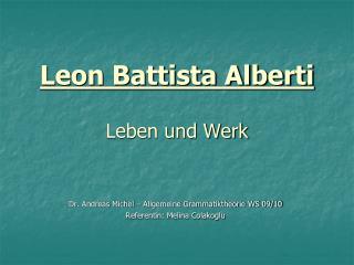 Leon Battista Alberti  Leben und Werk