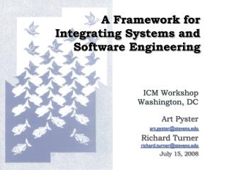 A Framework for Integrating Systems and Software Engineering