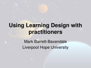 Using Learning Design with practitioners