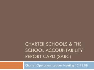 Charter Schools & The   School Accountability Report Card (SARC)