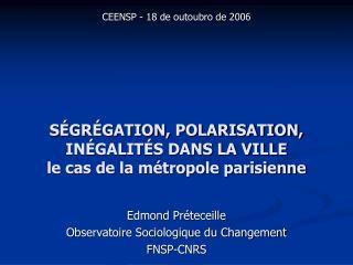 SÉGRÉGATION, POLARISATION, INÉGALITÉS DANS LA VILLE le cas de la métropole parisienne