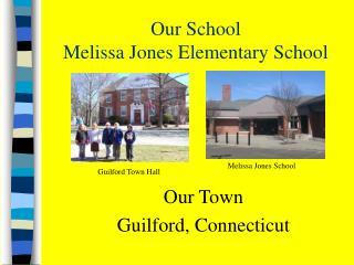 Our School  Melissa Jones Elementary School