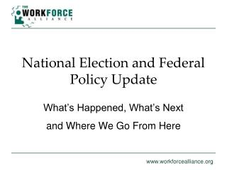 National Election and Federal Policy Update