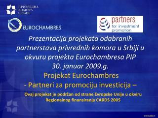 Ovaj projekat je podržan od strane Evropske Unije u okviru Regionalnog finansiranja CARDS 2005