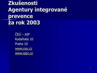 Zku�enosti  Agentury integrovan� prevence za rok 2003