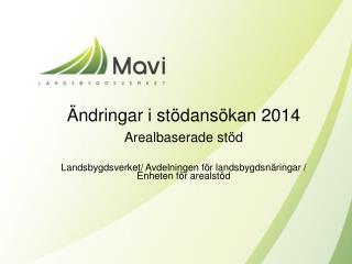 Ändringar i stödansökan 2014 Arealbaserade stöd