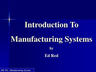 Introduction To Manufacturing Systems by Ed Red