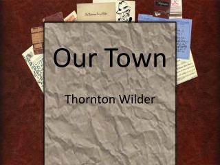 Our Town Thornton  Wilder