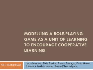 MODELLING A ROLE-PLAYING GAME AS A UNIT OF LEARNING TO ENCOURAGE COOPERATIVE LEARNING