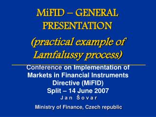 MiFID – GENERAL PRESEN T ATION  (practical example of Lamfalussy  process )