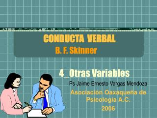 CONDUCTA  VERBAL B. F. Skinner 4_Otras Variables