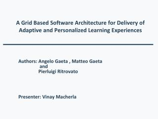 A Grid Based Software Architecture for Delivery of Adaptive and Personalized Learning Experiences