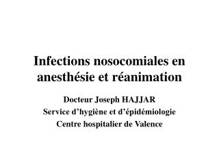 Infections nosocomiales en anesth sie et r animation