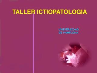TALLER ICTIOPATOLOGIA