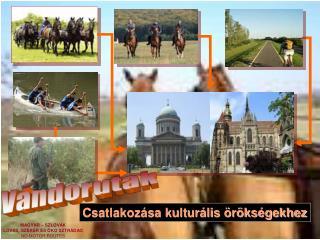 Csatlakozása kulturális örökségekhez