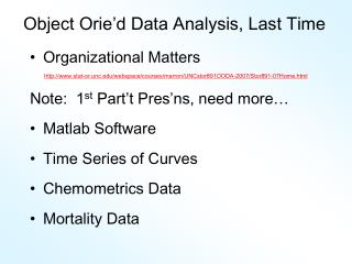 Object Orie�d Data Analysis, Last Time
