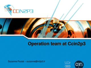 Operation  team  at  Ccin2p3