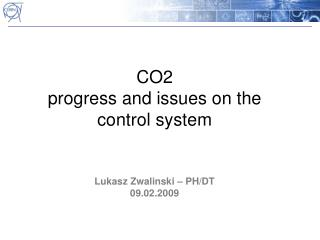 CO2 progress and issues on the control system