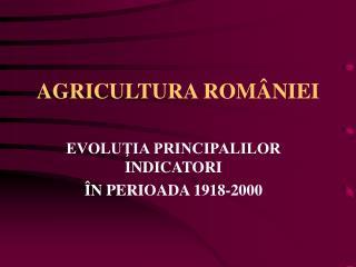 AGRICULTURA ROMÂNIEI