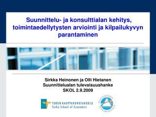Sirkka Heinonen ja Olli Hietanen Suunnittelualan tulevaisuushanke SKOL 2.9.2009