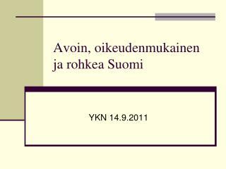 Avoin, oikeudenmukainen ja rohkea Suomi