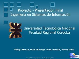 Proyecto - Presentación Final Ingeniería en Sistemas de Información