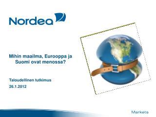 Mihin maailma, Eurooppa ja Suomi ovat menossa?