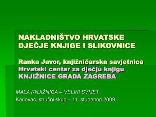 MALA KNJIŽNICA – VELIKI SVIJET Karlovac, stručni skup – 11. studenog 2009.