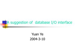 A suggestion of  database I/O interface