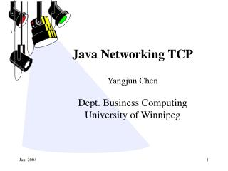 Java Networking TCP Yangjun Chen Dept. Business Computing University of Winnipeg