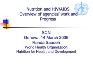 Nutrition and HIV/AIDS  Overview of agencies' work and Progress