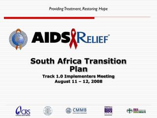 South Africa Transition Plan Track 1.0 Implementers Meeting August 11 – 12, 2008