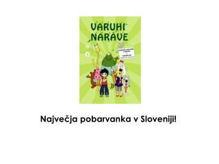 Najve?ja pobarvanka v Sloveniji!