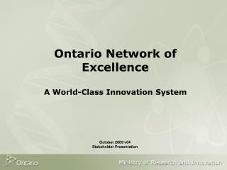 Ontario Network of Excellence A World-Class Innovation System