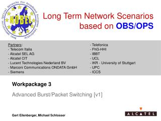 Long Term Network Scenarios based on  OBS/OPS