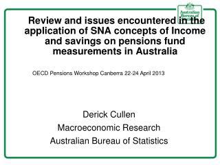 Derick Cullen Macroeconomic Research Australian Bureau of Statistics