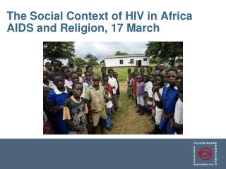 The Social Context of HIV in Africa  AIDS and Religion, 17 March
