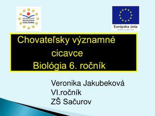 Chovateľsky významné                 cicavce         Biológia 6. ročník
