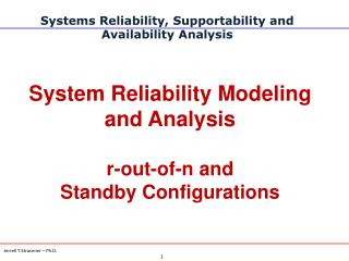 System Reliability Modeling and Analysis r-out-of-n and  Standby Configurations