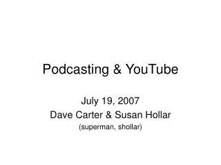Podcasting & YouTube