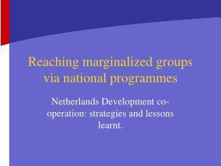 Reaching marginalized groups via national programmes