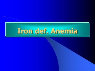 Iron def. Anemia