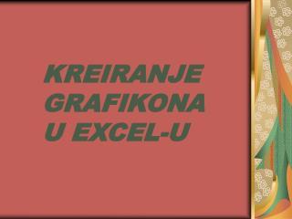 KREIRANJE GRAFIKONA U EXCEL-U