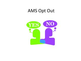 AMS Opt Out