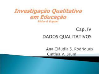Ana Cláudia S. Rodrigues      Cinthia V. Brum