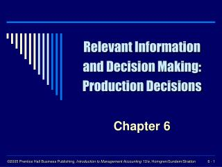 Relevant Information and Decision Making: Production Decisions