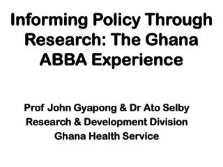 Informing Policy Through Research: The Ghana ABBA Experience