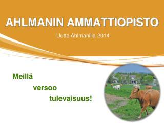 AHLMANIN AMMATTIOPISTO