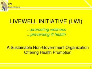 LIVEWELL INITIATIVE (LWI)