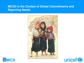 MICS3 in the Context of Global Commitments and Reporting Needs